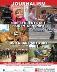 School of Journalism OUR STUDENTS GET PAID INTERNSHIPS and OUR GRADS GET JOBS