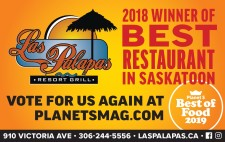 Las Palapas RESORT GRILL  2018 WINNER OF BEST RESTAURANT IN SASKATOON
